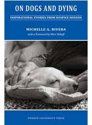 On Dogs and Dying: Inspirational Stories from Hospice Hounds (paperback)