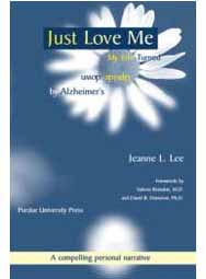Just Love Me: My Life Turned Upside-down by Alzheimer's (paperback)