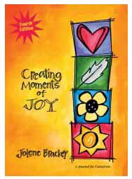 Creating Moments of Joy for the Person with Alzheimer's or Dementia: A Journal for Caregivers (paperback)