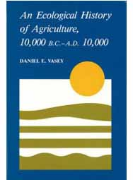 An Ecological History of Agriculture, 10,000 B.C. - A.D. 10,000 (hardback)