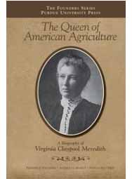 The Queen of American Agriculture: A Biography of Virginia Claypool Meredith (hardback)