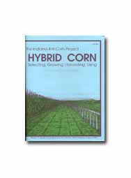 Indiana 4-H Corn Project: Hybrid Corn: Selecting, Growing, Harvesting, Using (Intermediate Level)