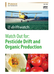 Driftwatch: Watch Out for Pesticide Drift and Organic Production