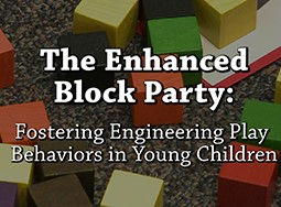 The Enhanced Block Party: Fostering Engineering Play Behaviors in Young Children